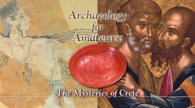 Archaeology for Amateurs: The Mysteries of Crete